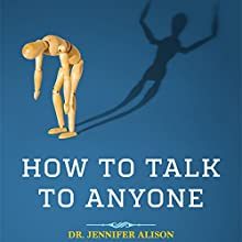 How to Talk to Anyone: Overcome Shyness, Social Anxiety and Low Self-Confidence & Be Able to Chat to Anyone! Audiobook by Jennifer Alison Narrated by Rachel Austin