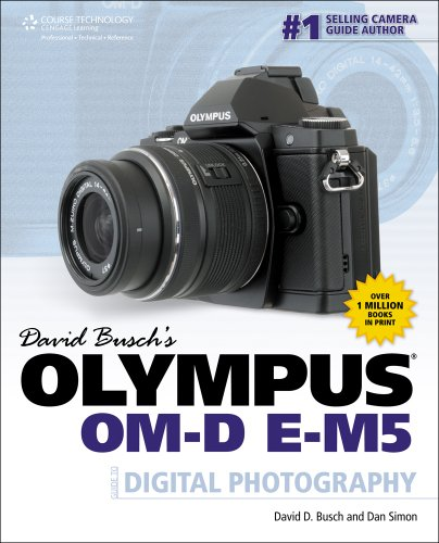 David Busch's Olympus Om-D E-M5 Guide to Digital Photography (David Busch's Digital Photography Guides)