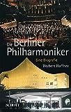 Image de Die Berliner Philharmoniker: Eine Biografie