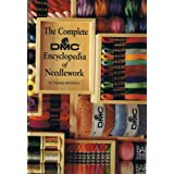 The Complete DMC Encyclopedia of Needlework ~ Therese De Dillmont