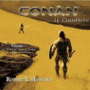 Le phénix sur l'épée et autres nouvelles (Conan le Cimmérien 1) | Livre audio