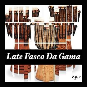 com: Late Fasco Da Gama & His New State Band EP 1: Late Fasco Da Gama