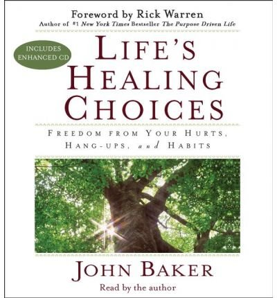 lifes-healing-choices-freedom-from-your-hurts-hang-ups-and-habits-author-john-baker-dec-2007