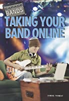 Taking Your Band Online (Garage Bands)