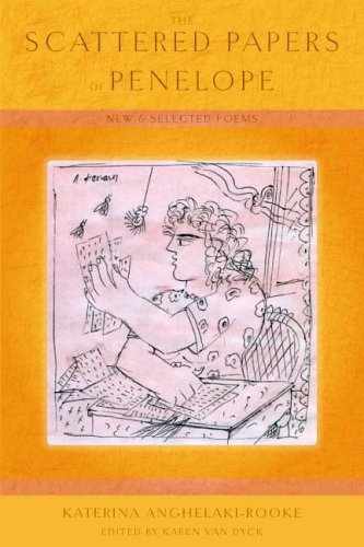 The Scattered Papers of Penelope: New and Selected Poems (The Lannan Translation)