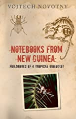 Notebooks from New Guinea : field notes of a tropical biologist