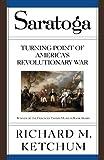 Saratoga: Turning Point of Americas Revolutionary War