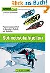 Schneeschuhgehen - Das Praxisbuch f�r...