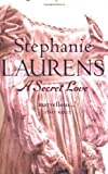 Stephanie Laurens A Secret Love: Number 5 in series (Bar Cynster)