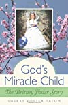 God's Miracle Child: The Britney Foster Story