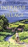 Rebecca Shaw Intrigue In The Village (TURNHAM MALPAS)
