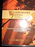 Woodworkers Journal: Essential Woodworking Techniques (The Complete Woodworking Video Collection)