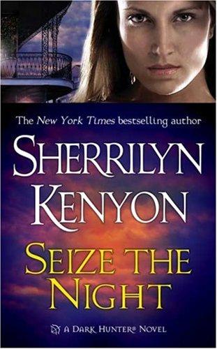 Seize the Night (Dark-Hunter, Book 7), Sherrilyn Kenyon