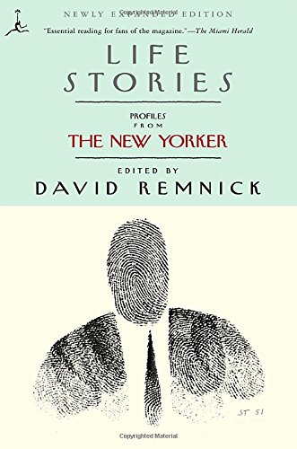 Life Stories: Profiles from The New Yorker (Modern Library Paperbacks) (New Yorker Covers compare prices)