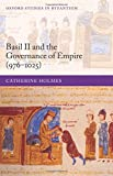 Basil II And the Governance of Empire, 976-1025 (Oxford Studies in Byzantium)