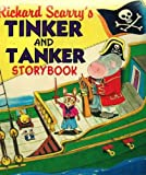 Richard Scarry's Tinker and Tanker Storybook (0603551394) by Scarry, Richard