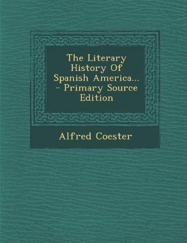 The Literary History Of Spanish America...