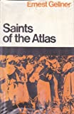 Saints of the Atlas (Nature of Human Society) (0226286991) by Gellner, Ernest