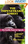 The Impenetrable Forest: My Gorilla Y...