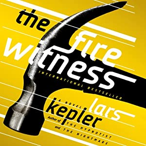 The Fire Witness: A Novel | [Lars Kepler, Laura A. Wideburg (translator)]