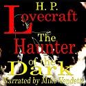 The Haunter of the Dark Audiobook by H. P. Lovecraft Narrated by Mike Vendetti