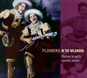 Flowers in the Wildwood: Women in Early Country Music, 1923-1939