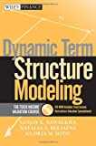 img - for Dynamic Term Structure Modeling: The Fixed Income Valuation Course book / textbook / text book