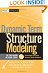 Dynamic Term Structure Modeling: The...