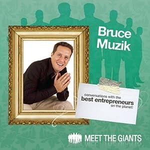 Bruce Muzik - Entrepreneur Lifestyle Design Speech