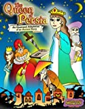 img - for The Queen of Persia: An Illustrated Adaptation of an Ancient Story book / textbook / text book
