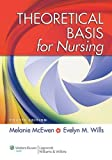 Theoretical Basis for Nursing 4th by McEwen PhD RN CNE ANEF, Melanie, Wills PhD RN, Evelyn M. (2014) Paperback