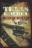 Texas Lawmen, 1900-1940:: More of the Good and the Bad