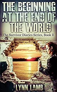 The Beginning At The End Of The World: A Post-apocalyptic, Dystopian Series by Lynn Lamb ebook deal