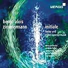 Bernd Alois Zimmermann: Initiale (Lieder und fr�he Kammermusik)