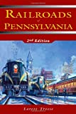 Railroads of Pennsylvania: 2nd Edition