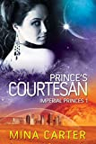 Prince's Courtesan (Imperial Princes Book 1)