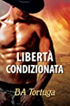 Libert� condizionata (Italian Edition)