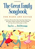 img - for The Great Family Songbook: A Treasury of Favorite Show Tunes, Sing Alongs, Popular Songs, Jazz & Blues, Children's Melodies, International Ballads, ... Jingles, and More for Piano and Guitar book / textbook / text book