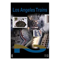 Los Angeles Trains - Encore Presentation