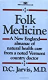51wkYKRUnyL. SL160  Folk Medicine: A New England Almanac of Natural Health Care From A Noted Vermont Country Doctor