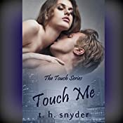 Touch Me: The Touch Series, Book 1 | [T. H. Snyder]