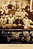 img - for Fightin' Gators: A History of the University of Florida Football (FL) (Sports History) book / textbook / text book