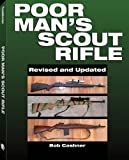 img - for Poor Man's Scout Rifle by Bob Cashner (1-Jun-2013) Paperback book / textbook / text book
