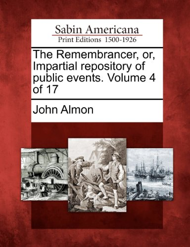 The Remembrancer, or, Impartial repository of public events. Volume 4 of 17