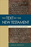 img - for Text of the New Testament, The: From Manuscript to Modern Edition book / textbook / text book