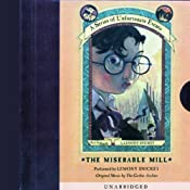 The Miserable Mill: A Series of Unfortunate Events #4 | [Lemony Snicket]