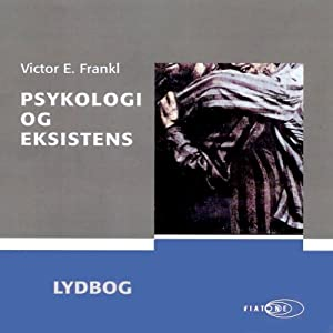 Psykologi og eksistens [Psychology and Existence] | [Victor E. Frankl]