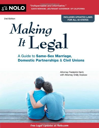 Making it Legal: A Guide to Same-Sex Marriage, Domestic Partnerships & Civil Unions