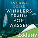 Winklers Traum vom Wasser Audiobook by Anthony Doerr Narrated by Frank Arnold