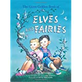 The Giant Golden Book of Elves and Fairies (A Golden Classic) ~ Jane Werner Watson